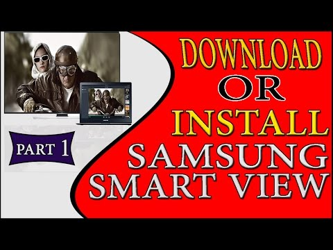 How to download or install samsung smart view in windows 10 - Stream Videos From PC To Smart TV