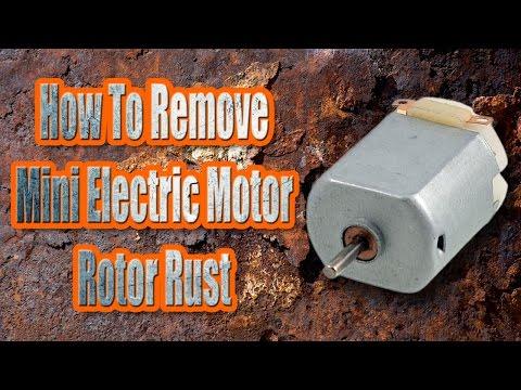 How To Remove Mini Electric Motor Rotor Rust