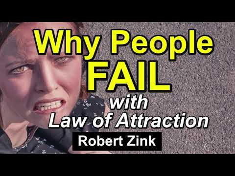 Why People Fail With The Law of Attraction Really Working