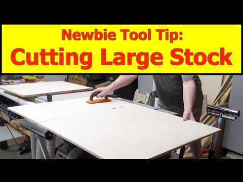 Newbie Tool Tip: Cutting Large Stock on a Table Saw