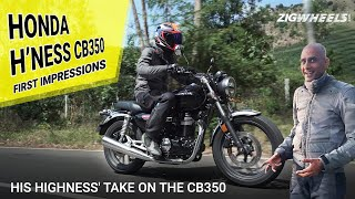 Honda H'ness CB350 Shumi's Riding Impressions | His Highness Talks About The CB350 | ZigWheels.com