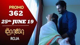 ROJA Promo | Episode 362 Promo | ரோஜா | Priyanka | SibbuSuryan | Saregama TVShows Tamil
