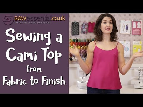 Sewing a Cami Top - From Fabric to Finish