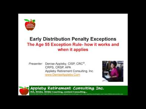 The Age 55 Exception to the 10% early Distribution penalty