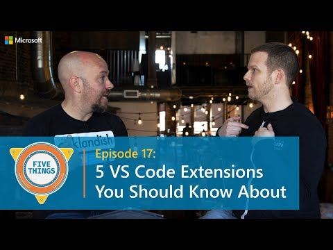 #FiveThings: Five VS Code Extensions You Should Know About {S:01 E:17}