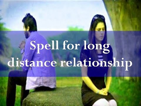 Love spell for long distance relationship - will fix all the problems immediately