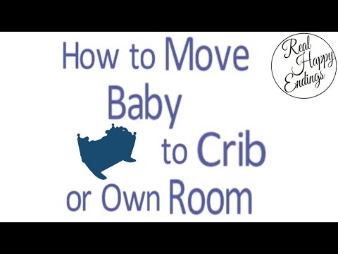 How to Move Baby to Crib or Own Room