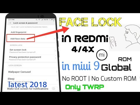 How to enable Face Lock in Redmi 4/4x   no custom ROM   no Root   ONLY TWRP   OFFICIAL GLOBAL ROM