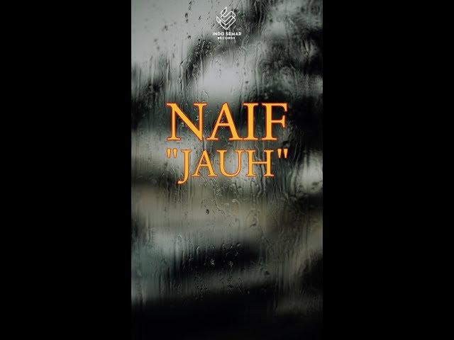 Naif - Jauh