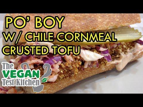 Po' Boy w/ Chile Cornmeal Crusted Tofu | The Vegan Test Kitchen