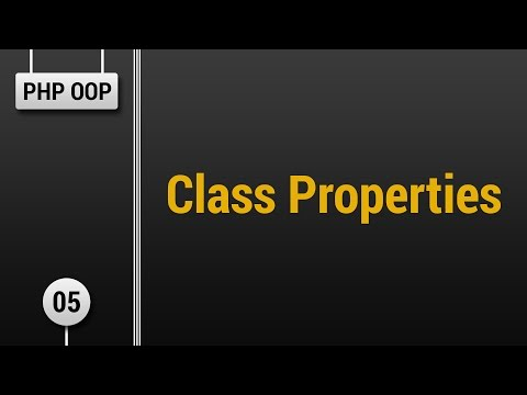 Learn Object Oriented PHP #05 - Class Properties
