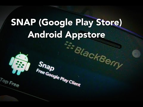 Sidelod/install SNAP(Google playstore) for BlackBerry 10/Z10/Q10/Z30/Z3/Passport/Classic/Leap