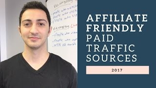 Top Affiliate Friendly Paid Traffic Sources of 2017