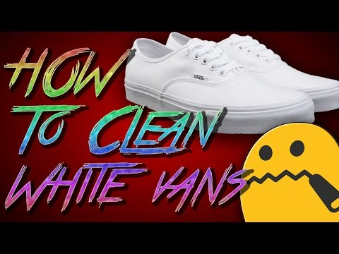 How to Clean White Vans !