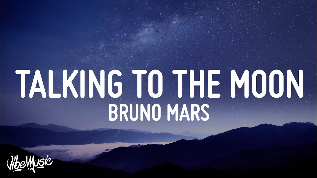 Bruno Mars - Talking To The Moon (Lyrics)
