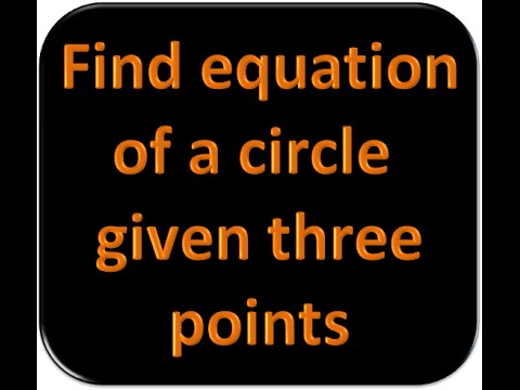 Solve for equation of a circle given three points