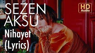 Sezen Aksu - Nihayet (Lyrics | Şarkı Sözleri)