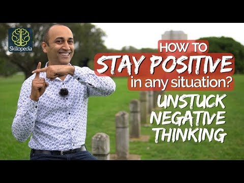 How to stay POSITIVE & Unstuck the NEGATIVE  no matter what| Realistic Positive Thinking | Be Amazed
