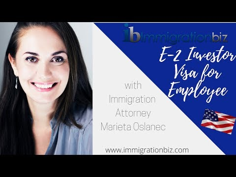 E-2 VISA FOR YOUR EMPLOYEE - Essential E2 Visa