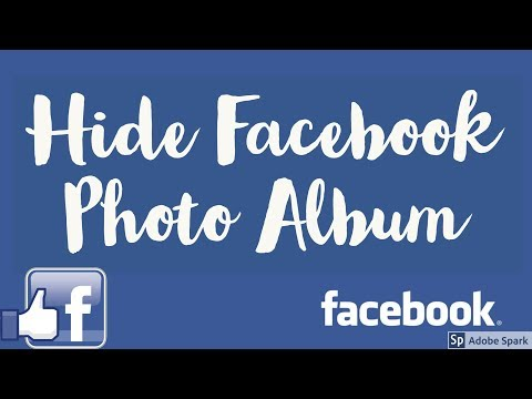 Hide Facebook Photo Albums from Everyone [ 2018 ]