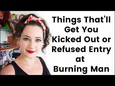 Things that'll get you Refused Entry or Kicked Out of Burning Man