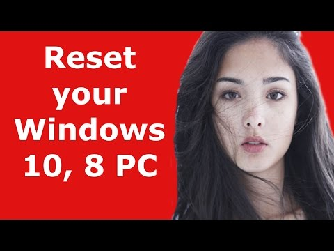How to reset your Windows 10 or 8 PC : reset windows computer