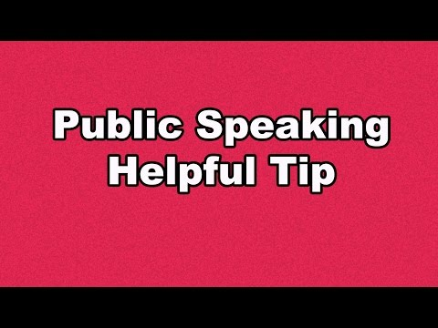 Public Speaking Helpful Tip