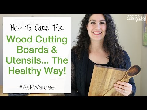 How To Care For Wood Cutting Boards & Utensils... The Healthy Way! | #AskWardee 068