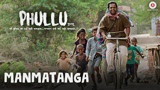 Manmatanga | Phullu | Sharib Ali Hashmi, Jyotii Sethi & Nutan Surya | Desh Gaurav | Vickky Agarwal