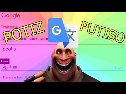 TF2: ''Pootis'' Pronounced in 50 Languages in Google Translate ►Team Fortress 2 Meme◄