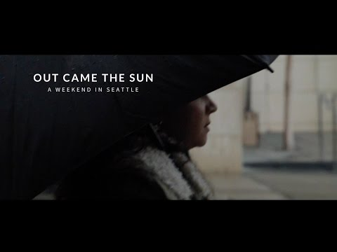 out came the sun - a weekend in Seattle (short film)