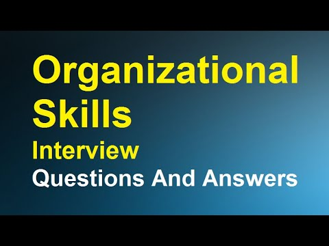 Organizational Skills Interview Questions And Answers