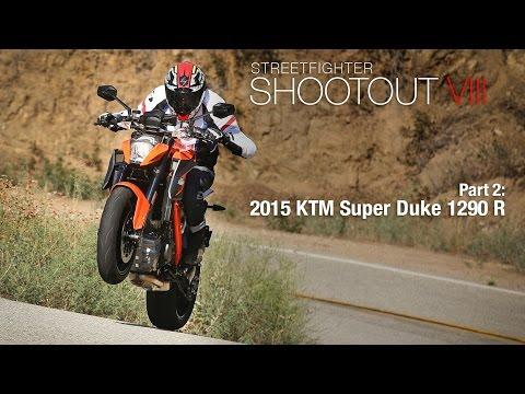 Streetfighter Shootout VIII Part 2: 2015 KTM Super Duke 1290 R - MotoUSA