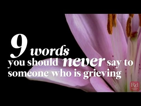 9 Words You Should Never Say to Someone Who is Grieving