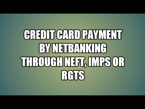 How to pay credit card bill through NEFT, IMPS and RGTS online [ Hindi 2017 2018]