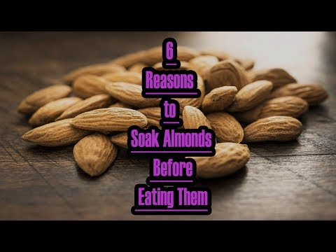 6 Reasons to Soak Almonds Before Eating Them