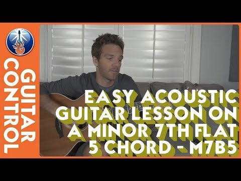 Easy Acoustic Guitar Lesson on a Minor 7th flat 5 Chord - m7b5