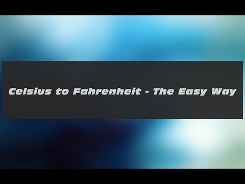 Celsius to Fahrenheit - The Easy Way