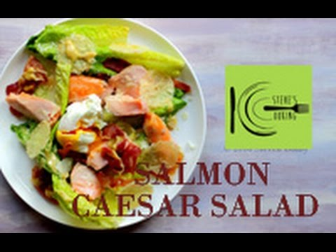 Salmon Caesar Salad Recipe | stevescooking