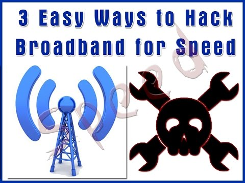 3 Easy Ways to Hack Broadband for Speed
