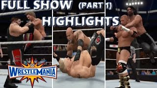 WWE 2K17 WRESTLEMANIA 33 FULL SHOW (Part 1) - PREDICTION HIGHLIGHTS