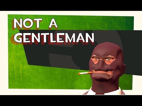 TF2: Not a gentleman
