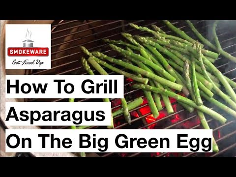 How To Grill Asparagus On The Big Green Egg (for beginners)