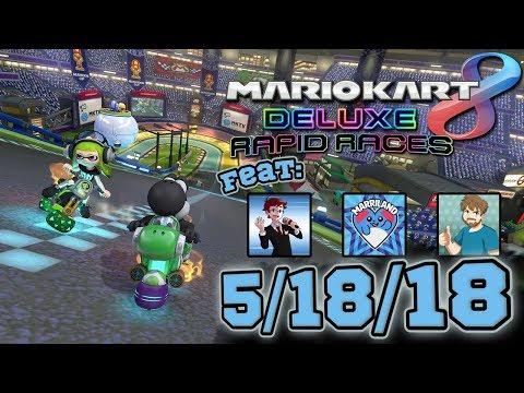 Mario Kart 8 Deluxe - Rapid Races - 5/18/18!