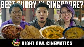 FOOD KING: BEST CURRY IN SINGAPORE?!