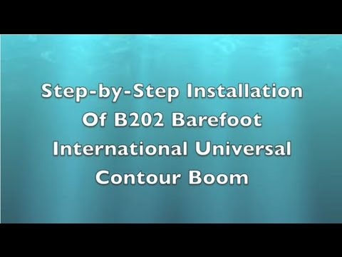 B202 Barefoot International Boom Universal Contour Boom Installation