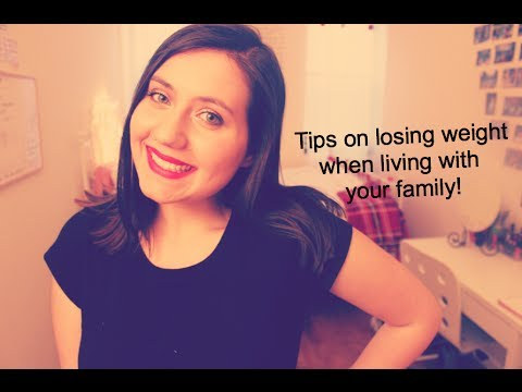 TIPS TO LOSE WEIGHT WHILE LIVING WITH FAMILY!