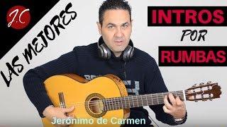 LAS MEJORES INTROS DE RUMBAS,GYPSY KINGS. BAMBOLEO,DJOBI,etc..Jeronimo de Carmen-Guitarra flamenca