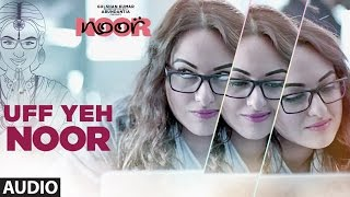 Uff Yeh Noor Full Audio Song  | Sonakshi Sinha | Amaal Mallik, Armaan Malik | T-Series