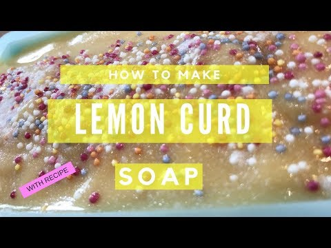 How to Make Lemon Curd Soap - With Recipe
